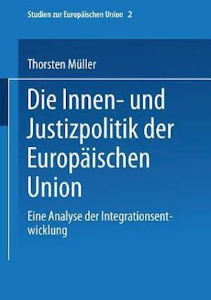 Die Innen- Und Justizpolitik Der Europaischen Union af Thorsten Muller