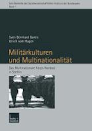 Militarkulturen Und Multinationalitat af Sven Gareis, Svenglish Gareis, Ulrich Hagenglish