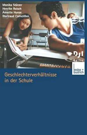 Geschlechterverhaltnisse in Der Schule af Monika Sturzer, Henrike Roisch, Annette Hunze
