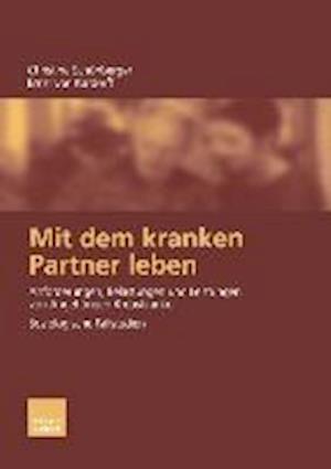 Mit Dem Kranken Partner Leben af Ernst Von Kardorff, Ernst Kardorff, Christine Schonberger