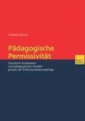 Padagogische Permissivitat af Andreas Wernet
