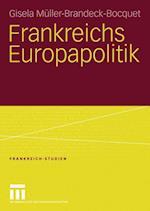 Frankreichs Europapolitik af Gisela Muller-brandeck-bocquet