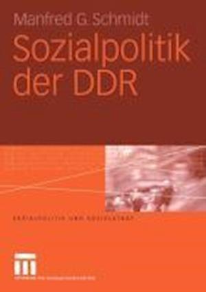 Sozialpolitik Der Ddr af Manfred G. Schmidt, Manfred G. Schmidt