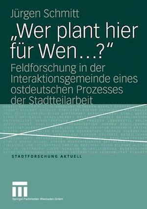 Wer Plant Hier Fur Wen ? af J. Rgen Schmitt, Jurgen Schmitt