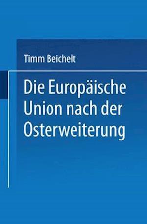 Die Europaische Union Nach der Osterweiterung af Timm Beichelt
