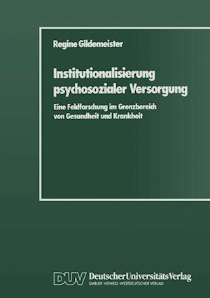 Institutionalisierung Psychosozialer Versorgung af Regine Gildemeister