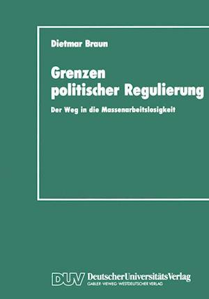 Grenzen Politischer Regulierung af Dietmar Braun