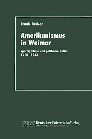 Amerikanismus in Weimar af Frank Becker