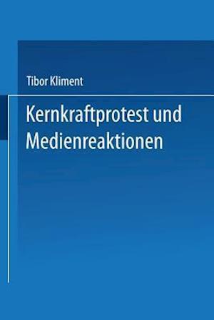 Kernkraftprotest Und Medienreaktionen af Tibor Kliment, Tibor Kliment