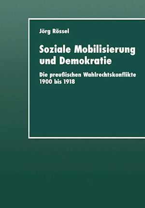 Soziale Mobilisierung Und Demokratie af Jeorg Reossel, Jorg Rossel