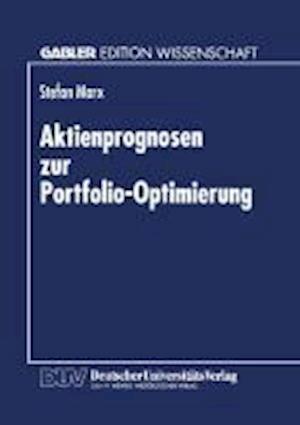 Aktienprognosen Zur Portfolio-Optimierung af Stefan Marx