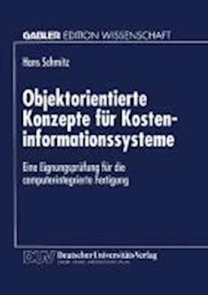 Objektorientierte Konzepte Fur Kosteninformationssysteme af Hans Schmitz