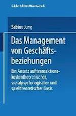 Das Management Von Geschaftsbeziehungen af Sabine Jung