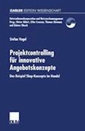 Projektcontrolling fur Innovative Angebotskonzepte af Stefan Vogel
