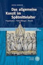 Das Allgemeine Konzil Im Spatmittelalter (Heidelberger Abhandlungen Zur Mittleren Und Neueren Geschich, nr. 21)