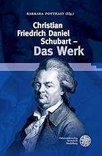 Christian Friedrich Daniel Schubart. Das Werk (Beihefte Zum Euphorion, nr. 92)