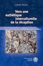 Vers Une Esthetique Interculturelle de La Reception (Beitrage Zur Literaturtheorie Und Wissenspoetik, nr. 5)