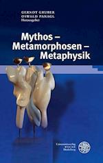 Mythos - Metamorphosen - Metaphysik (Wissenschaft Und Kunst, nr. 29)