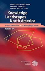 Knowledge Landscapes North America (American Studies A Monograph, nr. 273)