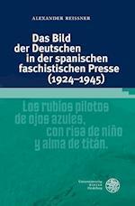 Das Bild Der Deutschen in Der Spanischen Faschistischen Presse (1924-1945) (Studia Romanica, nr. 203)