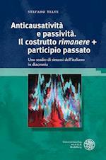 Anticausativita E Passivita. Il Costrutto 'Rimanere' + Participio Passato (Studia Romanica, nr. 202)