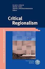 Critical Regionalism (Publikationen Der Bayerischen Amerika Akademie Publication, nr. 18)