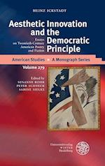 Aesthetic Innovation and the Democratic Principle (American Studies A Monograph, nr. 279)