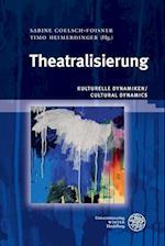 Kulturelle Dynamiken/Cultural Dynamics / Theatralisierung (Wissenschaft Und Kunst, nr. 30)