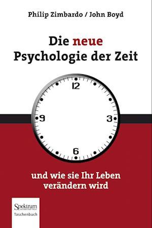 Die Neue Psychologie Der Zeit af John Boyd, Philip G. Zimbardo