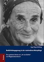 Bedurfnisbegegnung in Der Stationaren Altenpflege