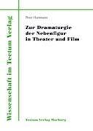 Zur Dramaturgie Der Nebenfigur in Theater Und Film af Peter Hartmann