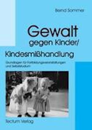 Gewalt Gegen Kinder/Kindesmi Handlung af Bernd Sommer