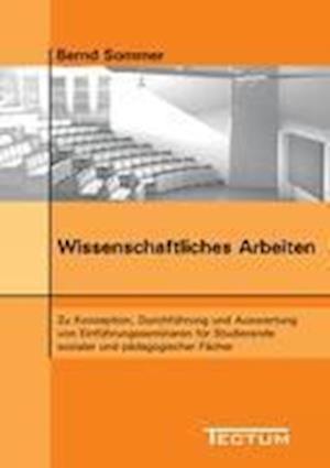 Wissenschaftliches Arbeiten af Bernd Sommer