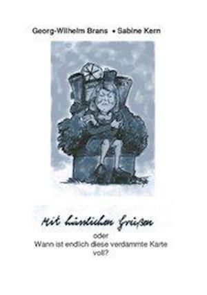 Mit H Sslichen Gr En Oder Wann Ist Diese Verdammte Karte Voll ? af Sabine Kern, Georg-Wilhelm Brans