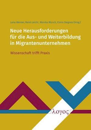 Bog, paperback Neue Herausforderungen Fur Die Aus- Und Weiterbildung in Migrantenunternehmen