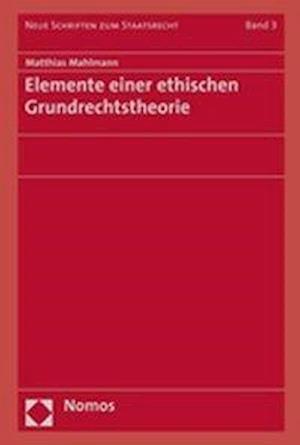 Elemente Einer Ethischen Grundrechtstheorie af Matthias Mahlmann