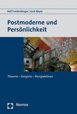 Postmoderne Und Personlichkeit af Rolf Frankenberger, Gerd Meyer