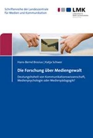 Die Forschung Uber Mediengewalt af Hans-Bernd Brosius, Katja Schwer
