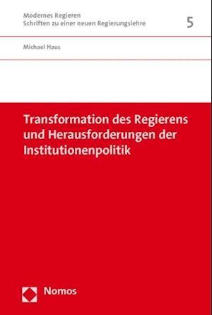 Transformation Des Regierens Und Herausforderungen Der Institutionenpolitik af Michael Haus