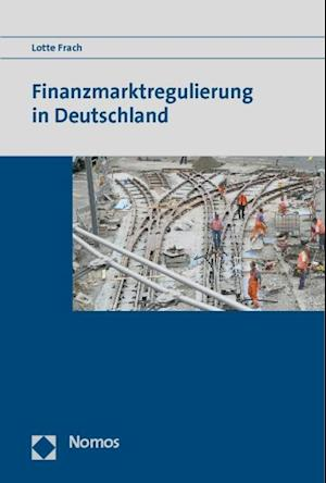 Finanzmarktregulierung in Deutschland af Lotte Frach