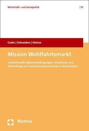 Mission Wohlfahrtsmarkt af Katrin Schneiders, Stephan Grohs, Rolf G. Heinze