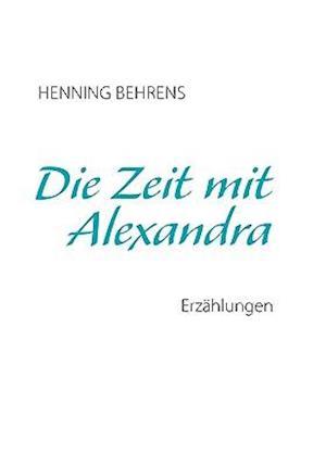 Die Zeit Mit Alexandra af Henning Behrens