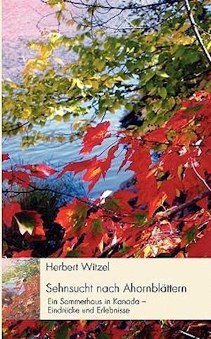 Sehnsucht Nach Ahornblattern af Herbert Witzel