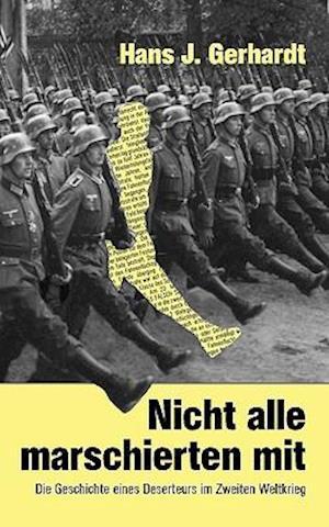 Nicht Alle Marschierten Mit af Hans Joachim Gerhardt