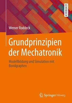 Grundprinzipien Der Mechatronik af Werner Roddeck