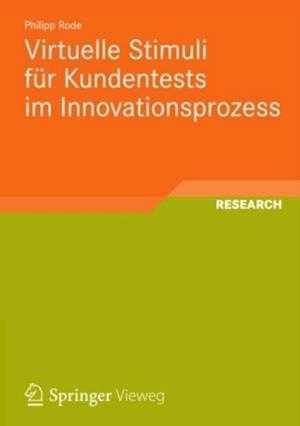 Virtuelle Stimuli fur Kundentests im Innovationsprozess af Philipp Rode