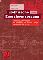 Elektrische Energieversorgung af Klaus Heuck, Detlef Schulz, Klaus-Dieter Dettmann