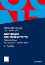 Grundlagen Des Managements af Georg Schrey Gg, Jochen Koch