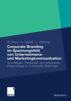 Corporate Branding im Spannungsfeld von Unternehmens- und Marketingkommunikation af Ansgar Zerfa