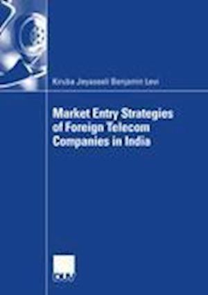 Market Entry Strategies of Foreign Telecom Companies in India af Rudolf Grunig